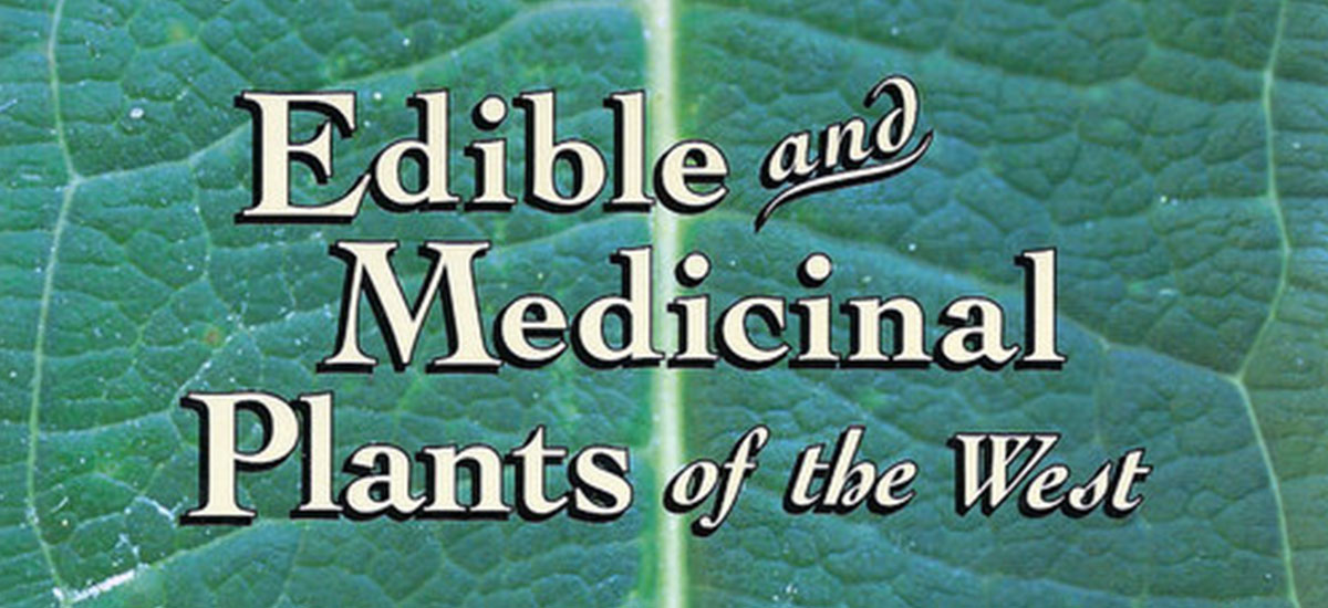 Edible and Medicinal Plants of the West by Gregory L Tilford