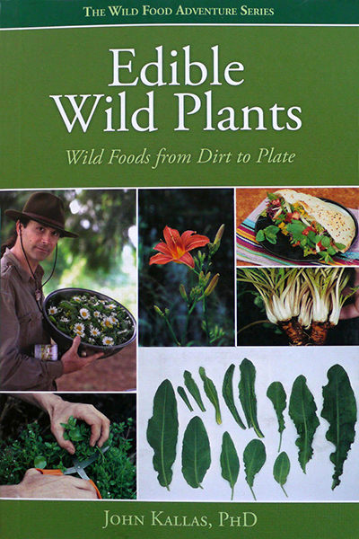 Edible Wild Plants Wild Foods from Dirt to Plate Volume 1 by John Kallas