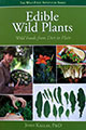 Edible Wild Plants: Wild Foods From Dirt To Plate Vol. 1 by John Kallas