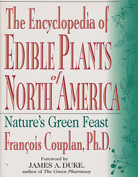 The Encyclopedia of Edible Wild Plants of North America by François Couplan