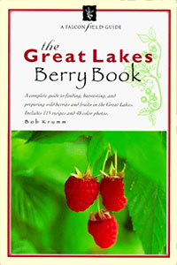 The Great Lakes Berry Book by Bob Krumm