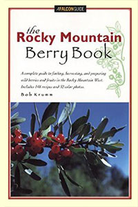 The Rocky Mountain Berry Book by Bob Krumm