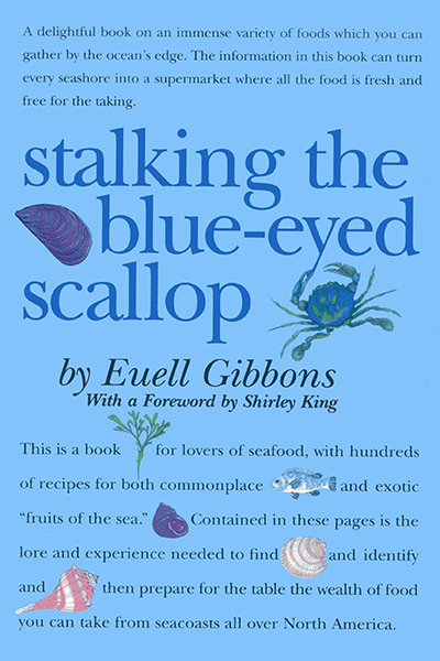 Stalking The Blue-eyed Scallop by Euell Gibbons